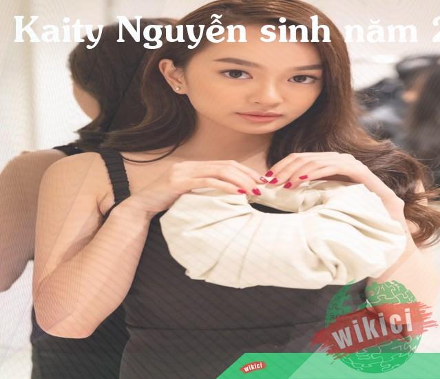 Kaity Nguyễn sinh năm 2000