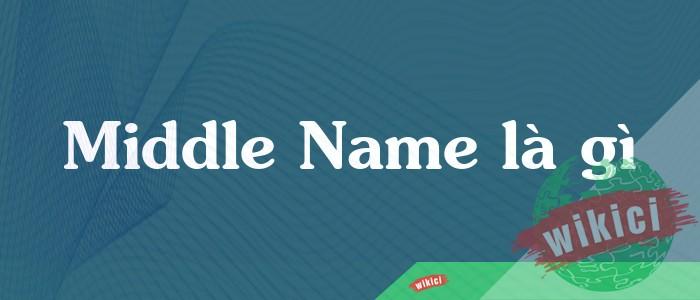 Middle Name là gì