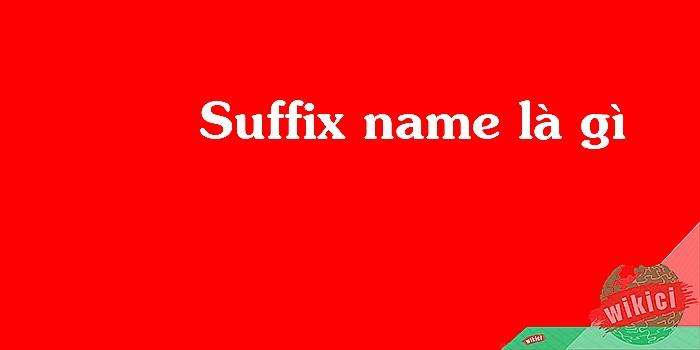 Suffix name là gì