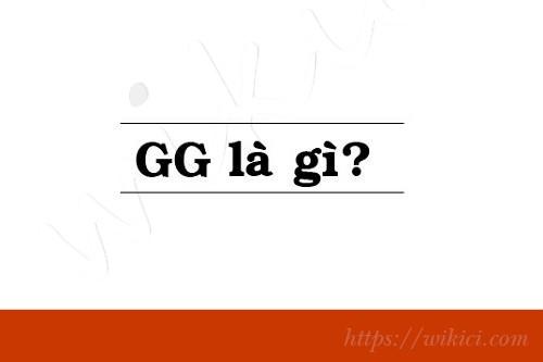 GG là gì trong Liên Minh, Liên Quân, Facebook, Zalo?-1