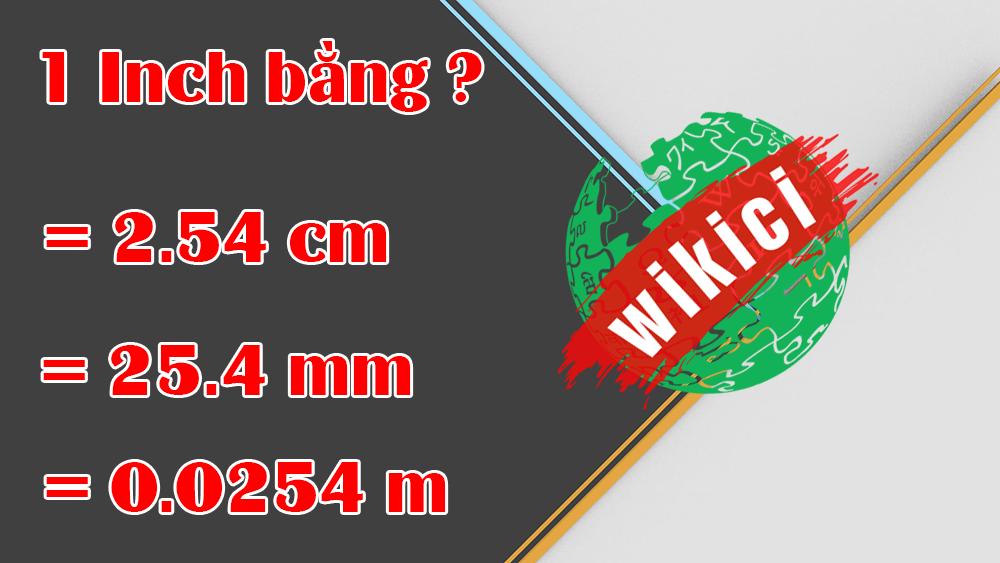 1 inch bằng 2.54 cm