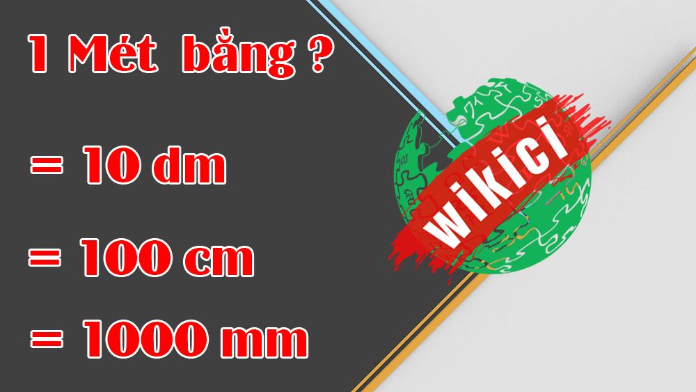 1m = 100 cm = 10 dm= 1000mm = 0.001km